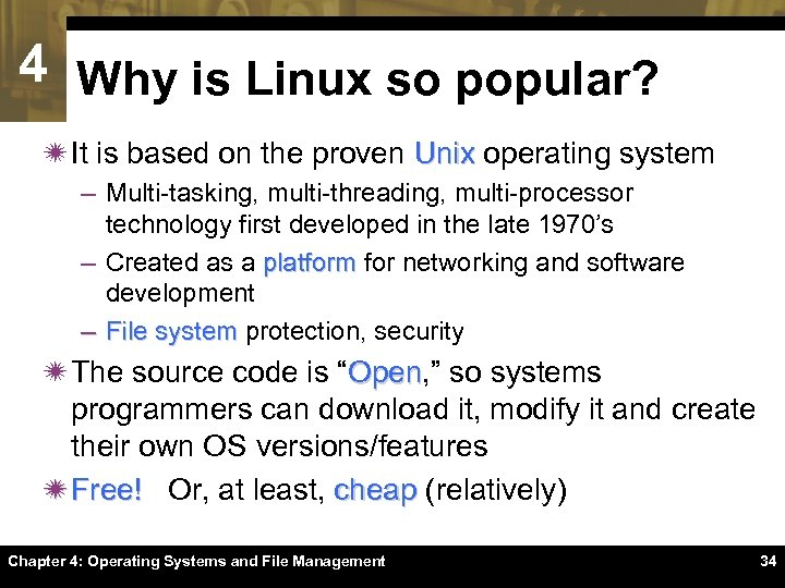4 Why is Linux so popular? ï It is based on the proven Unix