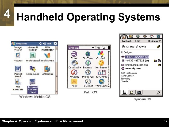 4 Handheld Operating Systems Chapter 4: Operating Systems and File Management 37