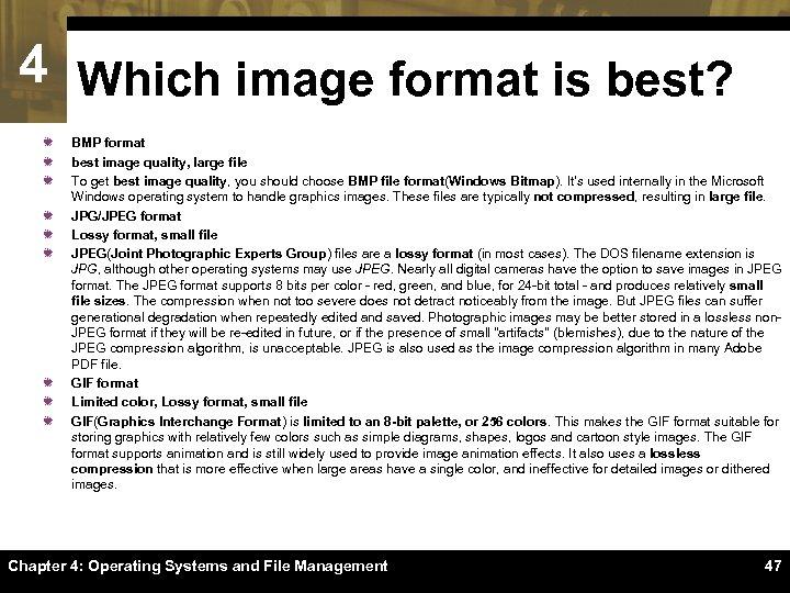 4 Which image format is best? ï ï ï ï ï BMP format best