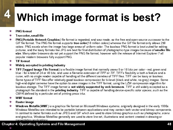 4 Which image format is best? PNG format True color, small file PNG(Portable Network