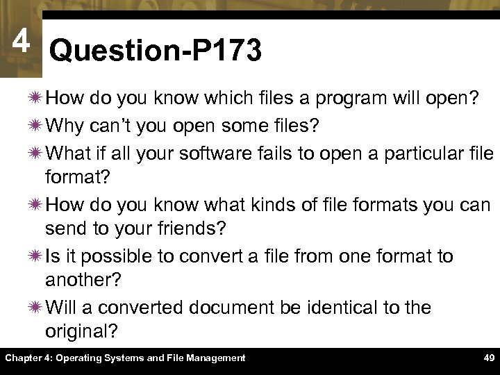 4 Question-P 173 ï How do you know which files a program will open?
