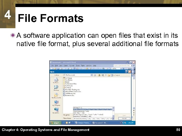 4 File Formats ï A software application can open files that exist in its