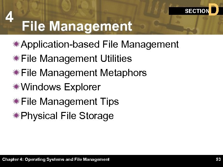 4 D SECTION File Management ïApplication-based File Management ïFile Management Utilities ïFile Management Metaphors