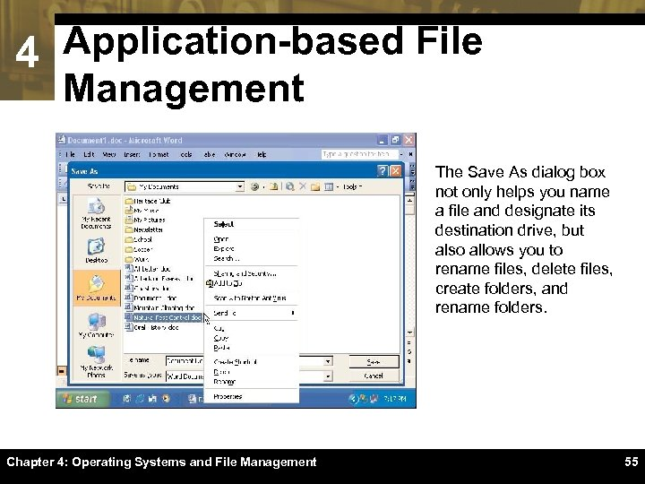 4 Application-based File Management The Save As dialog box not only helps you name