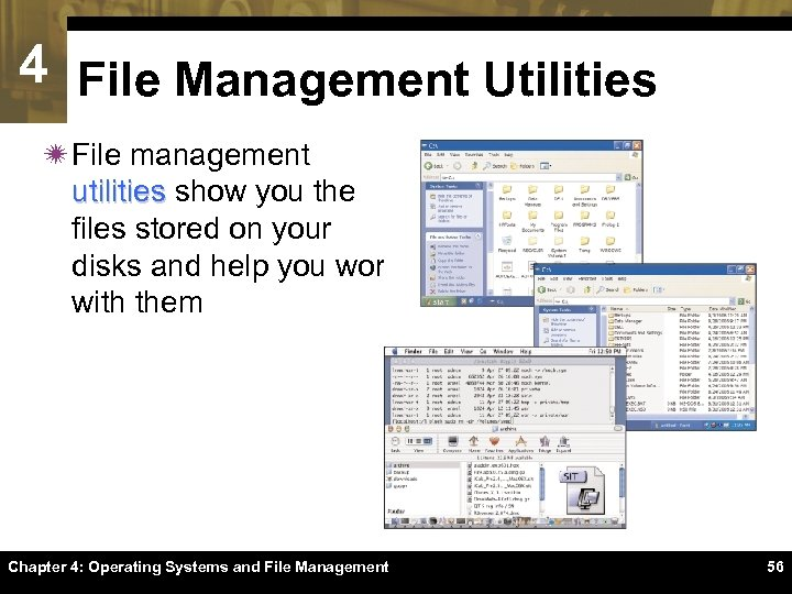 4 File Management Utilities ï File management utilities show you the files stored on