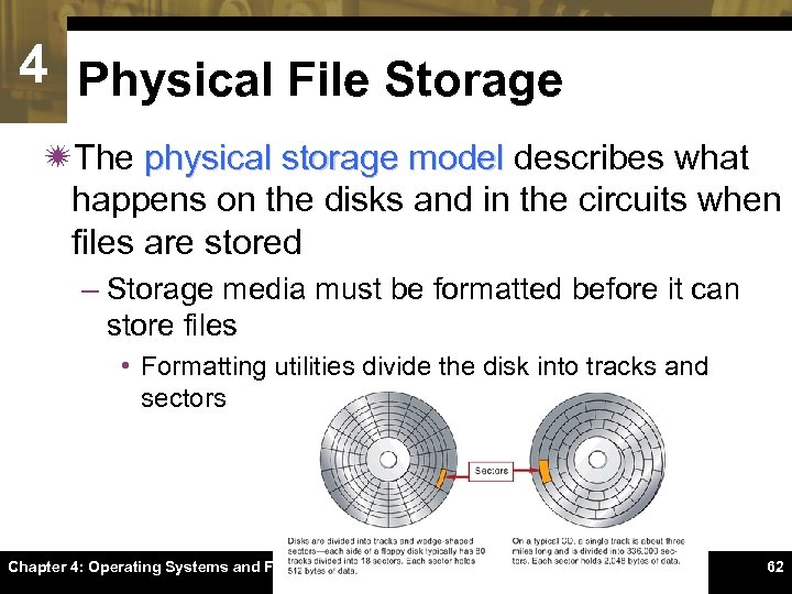 4 Physical File Storage ïThe physical storage model describes what happens on the disks
