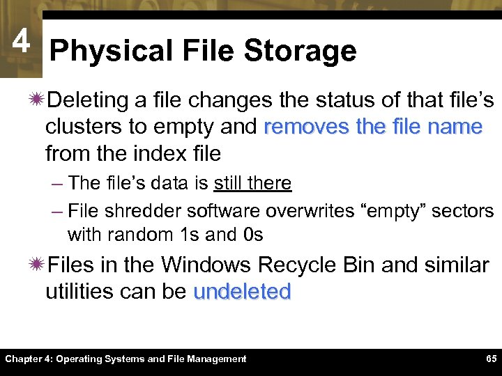 4 Physical File Storage ïDeleting a file changes the status of that file's clusters