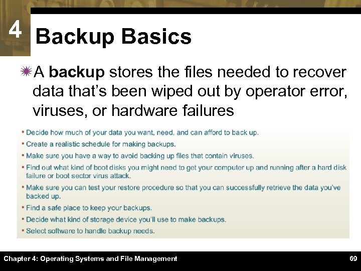 4 Backup Basics ïA backup stores the files needed to recover data that's been