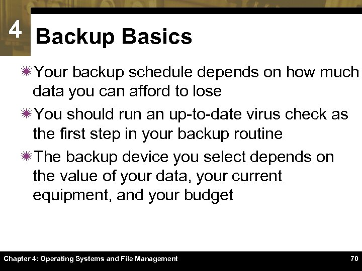 4 Backup Basics ïYour backup schedule depends on how much data you can afford