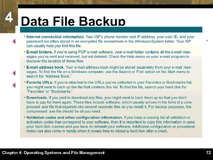 4 Data File Backup ï Most computers are equipped with a writable CD or