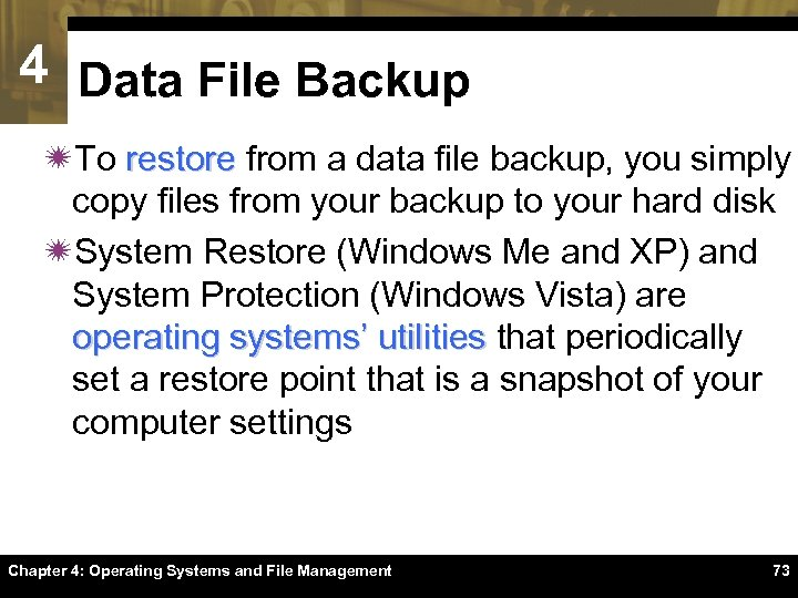 4 Data File Backup ïTo restore from a data file backup, you simply copy