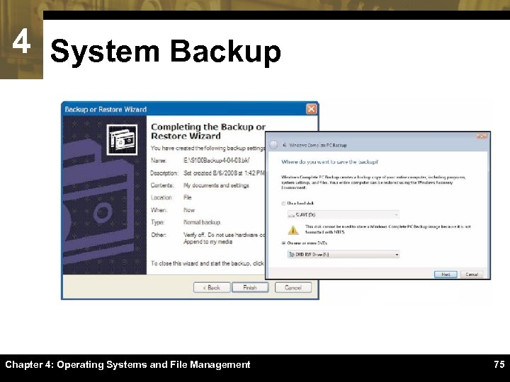 4 System Backup Chapter 4: Operating Systems and File Management 75