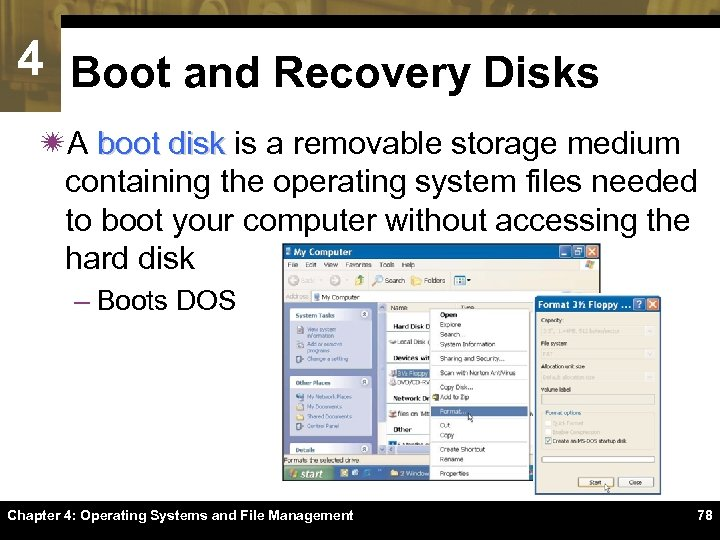 4 Boot and Recovery Disks ïA boot disk is a removable storage medium containing