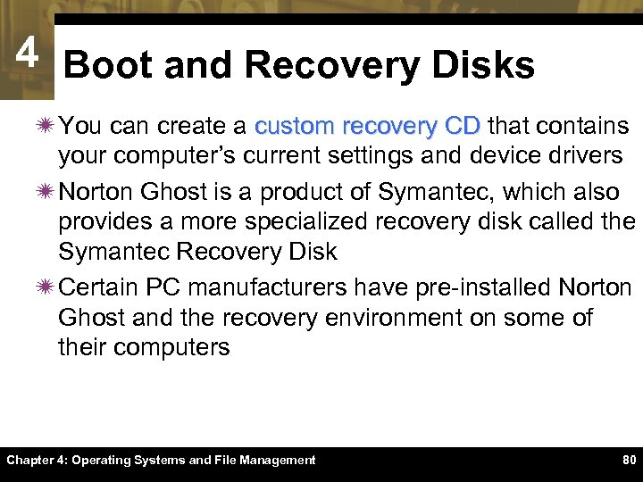 4 Boot and Recovery Disks ï You can create a custom recovery CD that