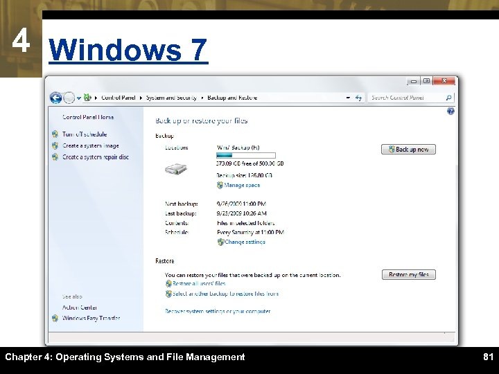 4 Windows 7 Chapter 4: Operating Systems and File Management 81