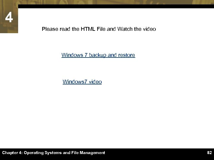 4 Please read the HTML File and Watch the video Windows 7 backup and