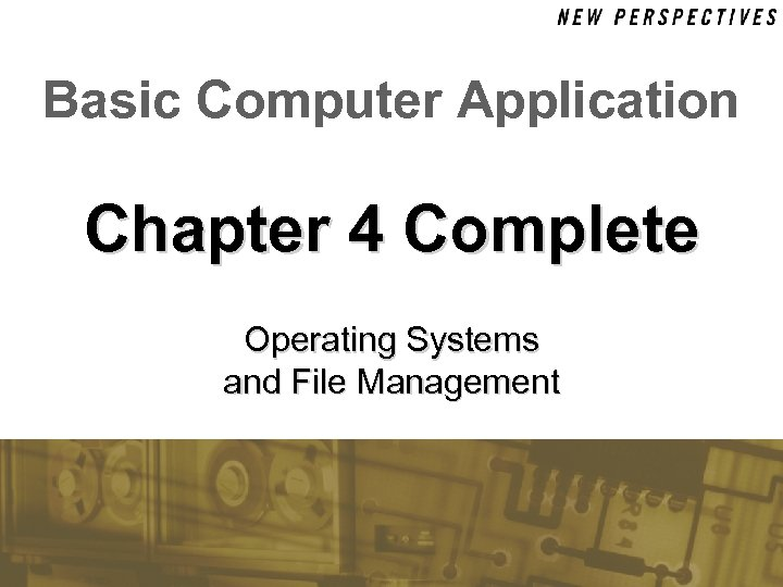Basic Computer Application Chapter 4 Complete Operating Systems and File Management
