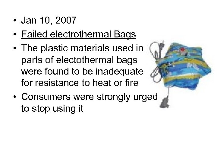 • Jan 10, 2007 • Failed electrothermal Bags • The plastic materials used