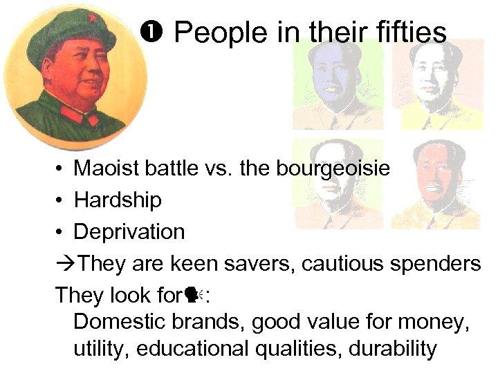 People in their fifties • Maoist battle vs. the bourgeoisie • Hardship •