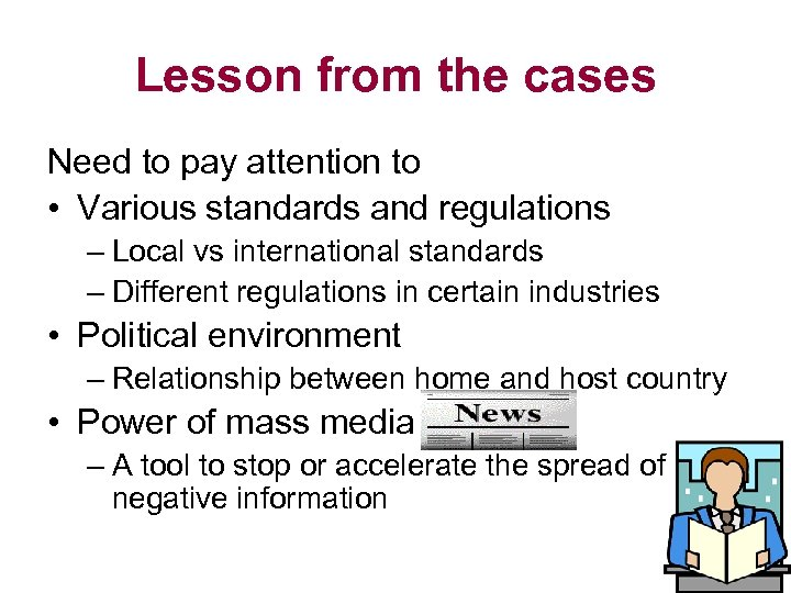 Lesson from the cases Need to pay attention to • Various standards and regulations