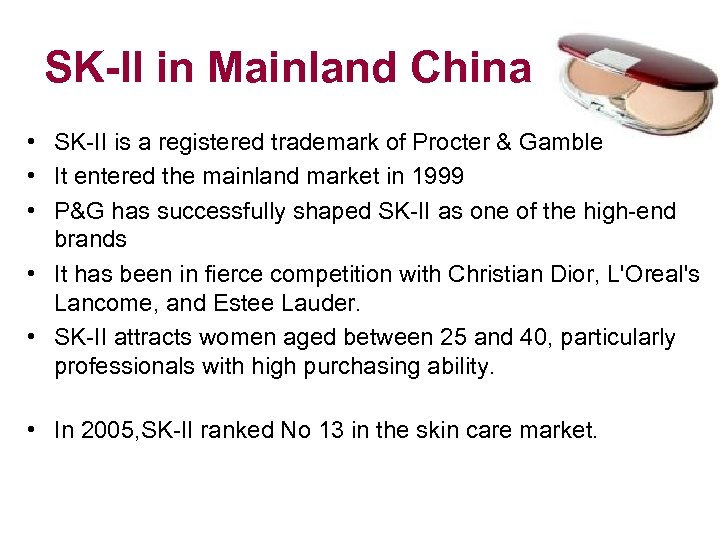 SK-II in Mainland China • SK-II is a registered trademark of Procter &