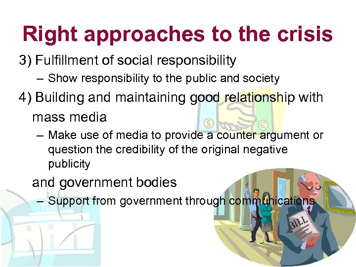 Right approaches to the crisis 3) Fulfillment of social responsibility – Show responsibility to