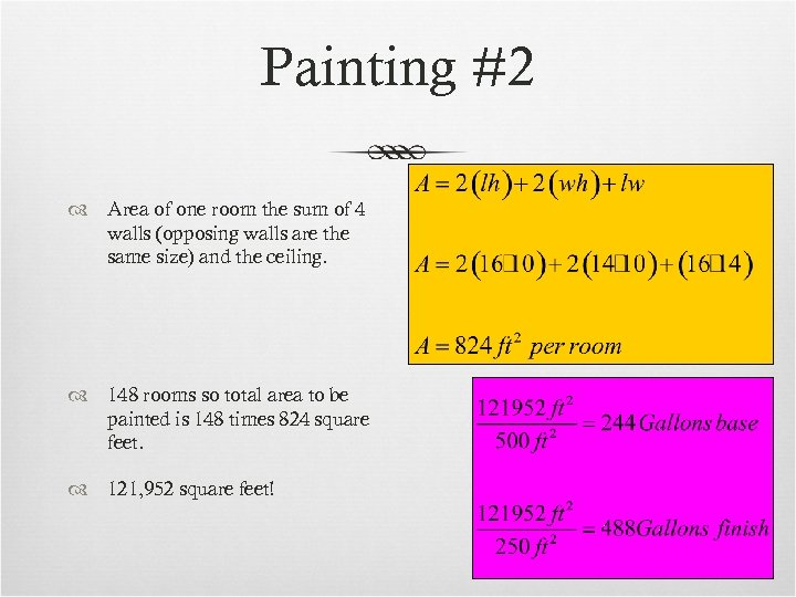 Painting #2 Area of one room the sum of 4 walls (opposing walls are