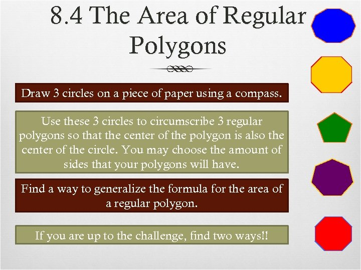 8. 4 The Area of Regular Polygons Draw 3 circles on a piece of