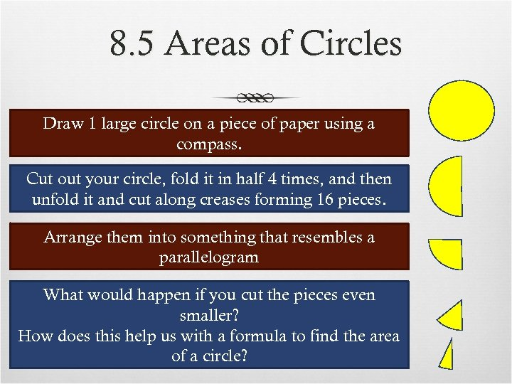 8. 5 Areas of Circles Draw 1 large circle on a piece of paper