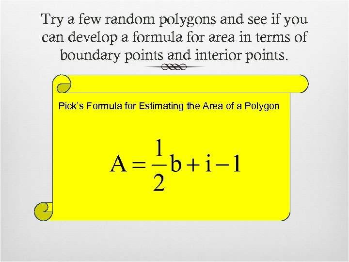 Try a few random polygons and see if you can develop a formula for
