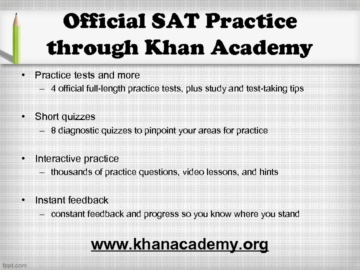 Official SAT Practice through Khan Academy • Practice tests and more – 4 official