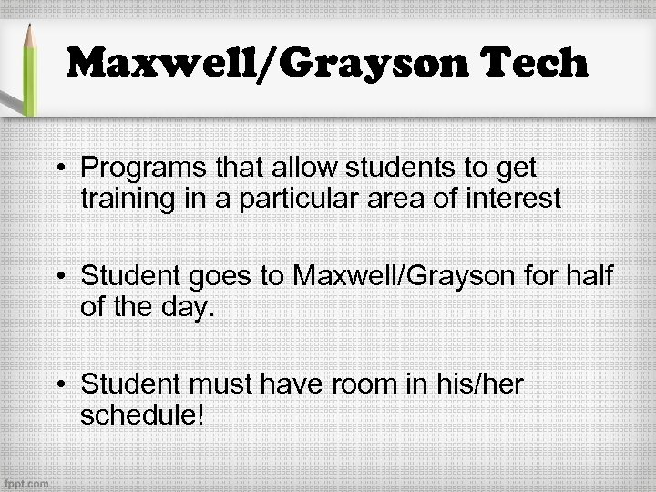 Maxwell/Grayson Tech • Programs that allow students to get training in a particular area