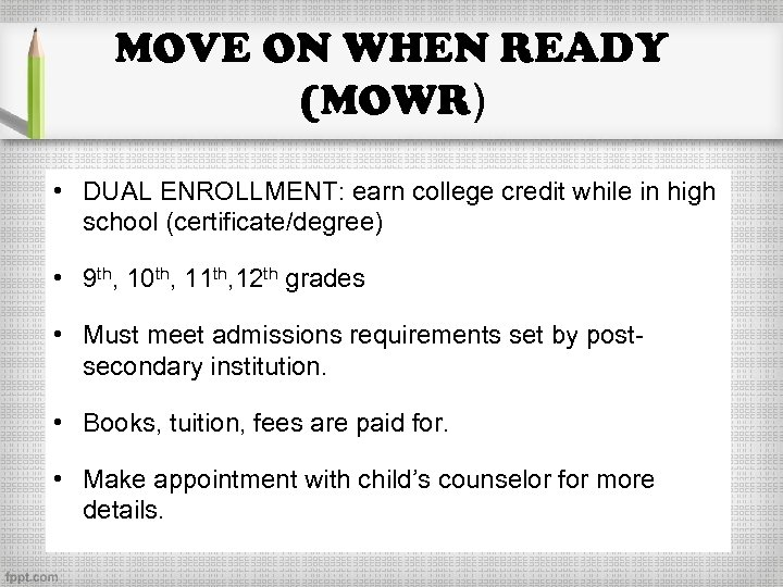 MOVE ON WHEN READY (MOWR) • DUAL ENROLLMENT: earn college credit while in high