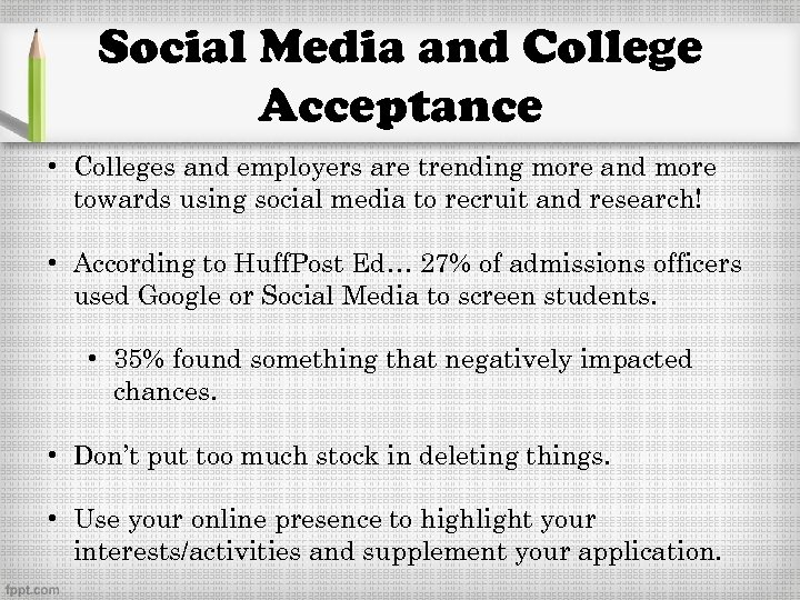 Social Media and College Acceptance • Colleges and employers are trending more and more