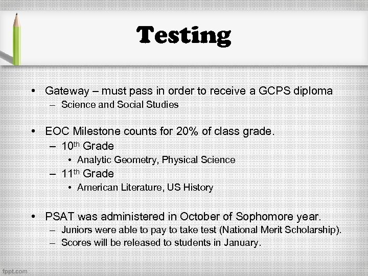 Testing • Gateway – must pass in order to receive a GCPS diploma –