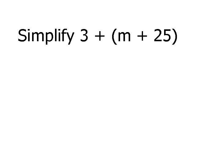 Simplify 3 + (m + 25)