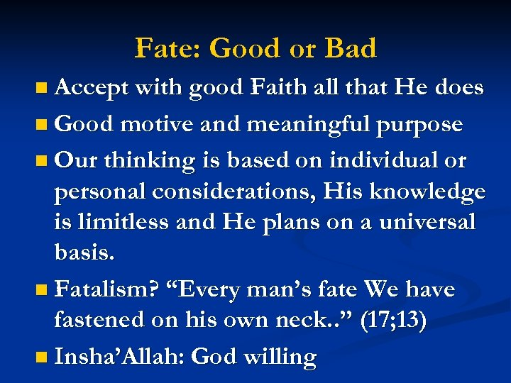 Fate: Good or Bad n Accept with good Faith all that He does n