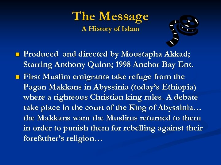 The Message A History of Islam n n Produced and directed by Moustapha Akkad;