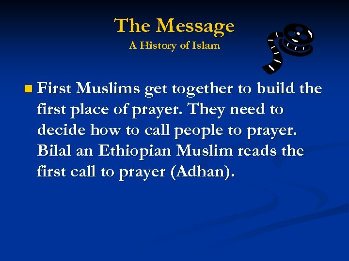 The Message A History of Islam n First Muslims get together to build the
