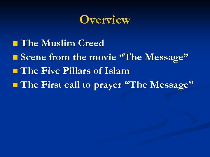 """Overview n The Muslim Creed n Scene from the movie """"The Message"""" n The"""