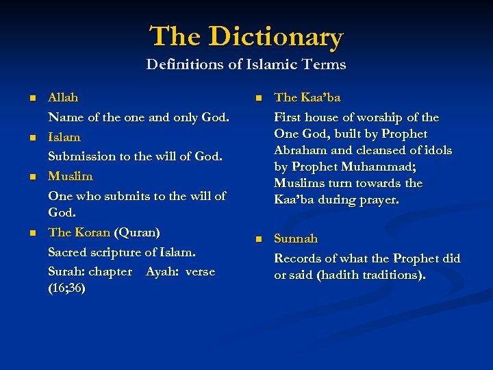 The Dictionary Definitions of Islamic Terms n n Allah Name of the one and