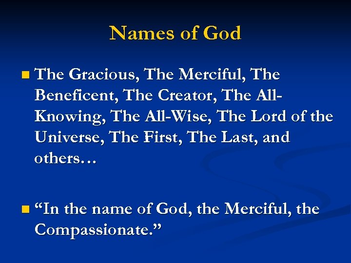 Names of God n The Gracious, The Merciful, The Beneficent, The Creator, The All.
