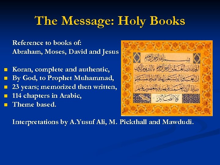 The Message: Holy Books Reference to books of: Abraham, Moses, David and Jesus n