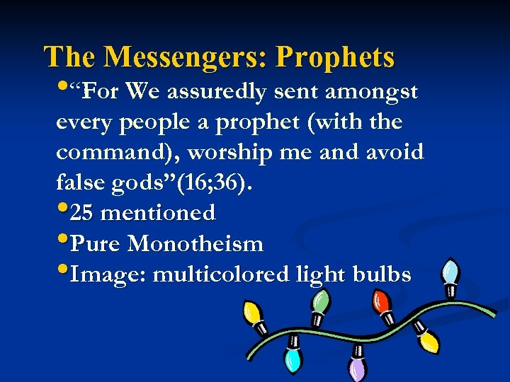 """The Messengers: Prophets • """"For We assuredly sent amongst every people a prophet (with"""