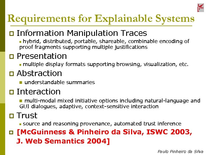 Requirements for Explainable Systems p Information Manipulation Traces hybrid, distributed, portable, shareable, combinable encoding
