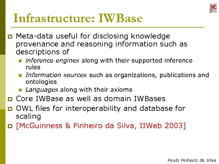 Infrastructure: IWBase p Meta-data useful for disclosing knowledge provenance and reasoning information such as