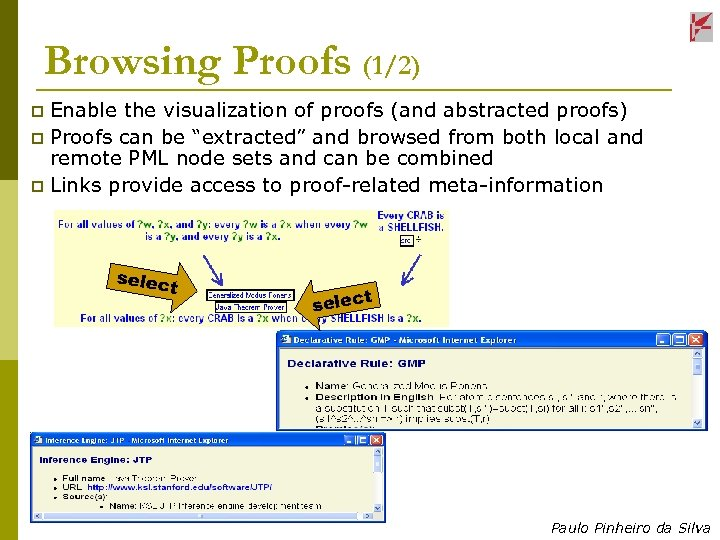 Browsing Proofs (1/2) Enable the visualization of proofs (and abstracted proofs) p Proofs can