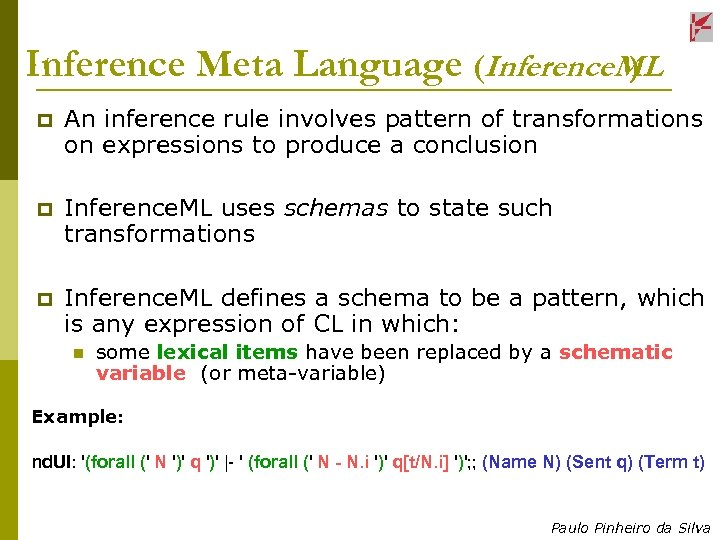 Inference Meta Language (Inference. ML ) p An inference rule involves pattern of transformations