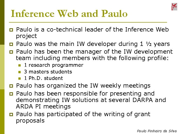 Inference Web and Paulo p p p Paulo is a co-technical leader of the