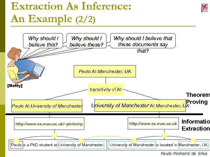 Extraction As Inference: An Example (2/2) Why should I believe this? Why should I